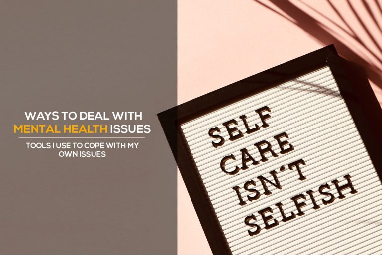 Ways-to-deal-with-mental-health-issues-and-tools-I-use-to-cope-with-mine