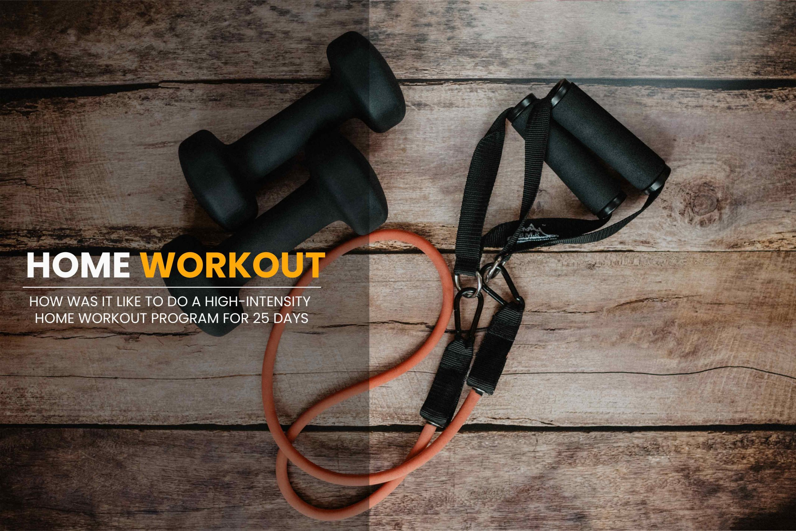 How was it like to do a high-intensity home workout program for 25 Days